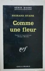 Couverture de « Comme une fleur » , premier opus de « Parker » traduit en français en 1963 (Gallimard).