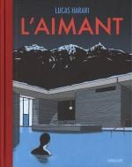 Couverture et extrait de « L'Aimant » (Sarbacane - 2017).