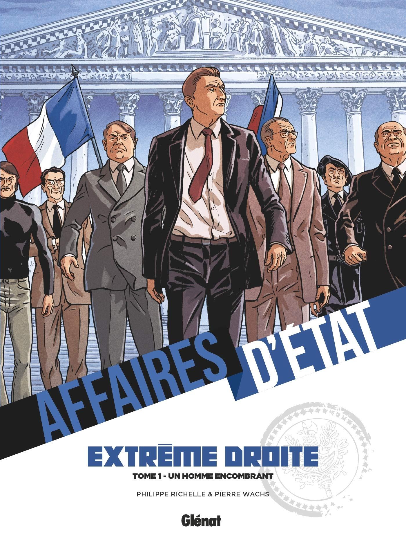 « Affaires d'État – Extrême droite T1 : Un homme encombrant » (couverture et pages 4-5 ; Glénat, 2021) : le pari (risqué) des extrêmes...