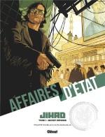 Affaires d'État -  Jihad T1 : Secret défense » par Alfio Buscaglia et Philippe Richelle (couverture et planches 2-3 ;Glénat, 2021) : la jauge du danger.