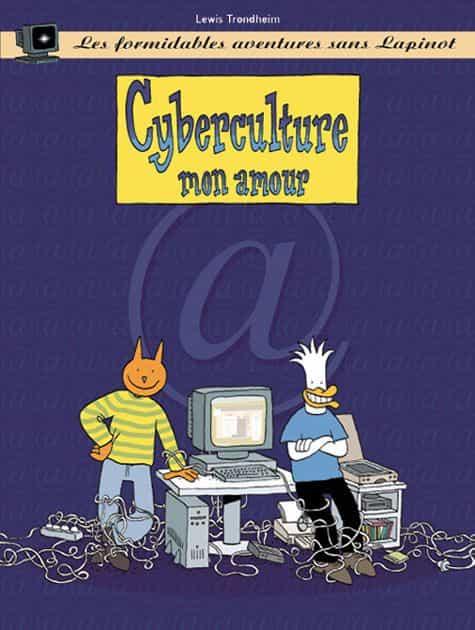 Cyberculture, mon amour (une formidable aventure sans Lapinot)