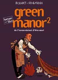De l'inconvénient d'être mort – Green manor 2 par Fabien Vehlmann & Denis Bodart