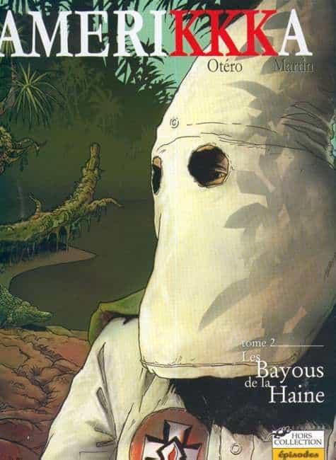 AMERIKKKA. T2-Les bayous de la haine