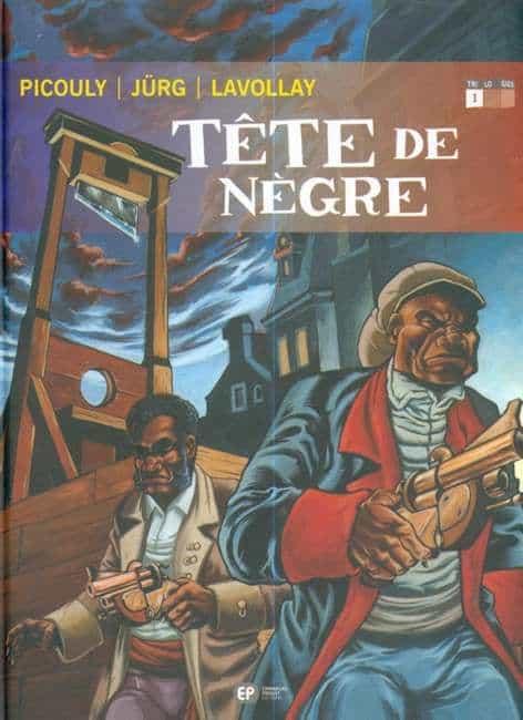 TETE DE NEGRE, tome 1