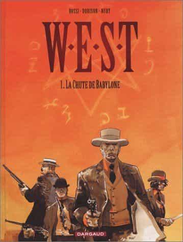 La chute de Babylone (W.E.S.T. tome 1) , de Rossi et Dorison & Nury