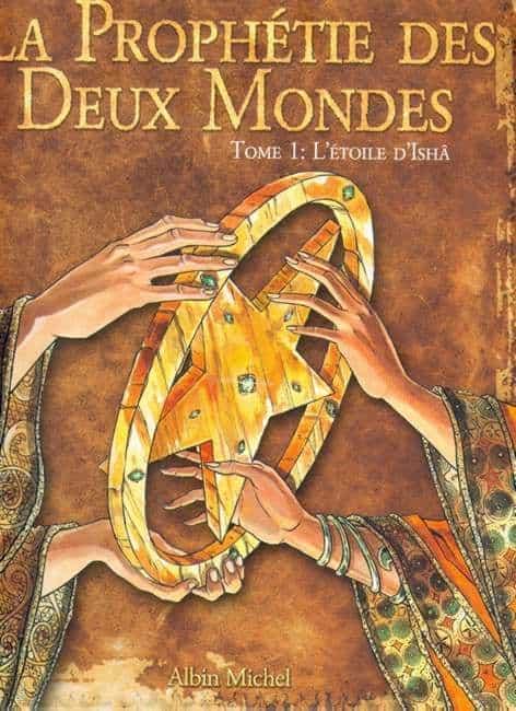 LA PROPHETIE DES DEUX MONDES Tome 1 : L'Etoile d'Ishâ