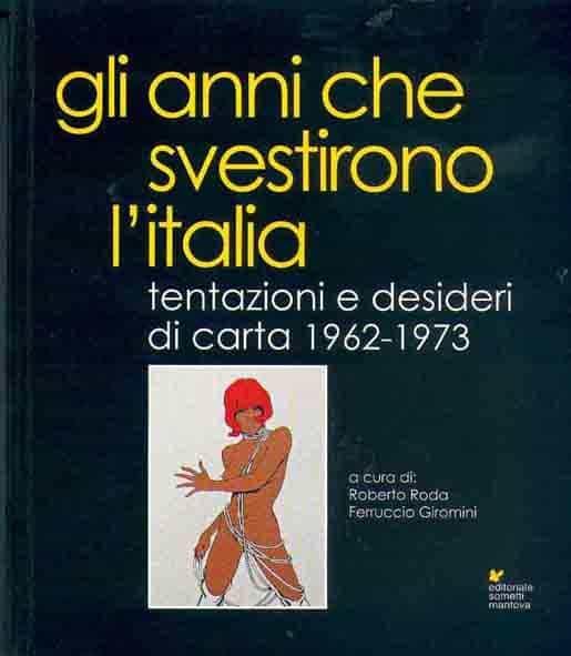 Gli anni che svestirono l'italia