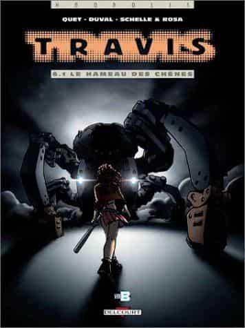 Travis, t6.1, Le hameau des chênes