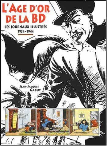 L'âge d'or de la BD Les journaux illustrés 1934-1944