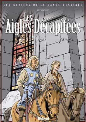 Les Cahiers de la bande dessinée présentent...Les Aigles décapitées