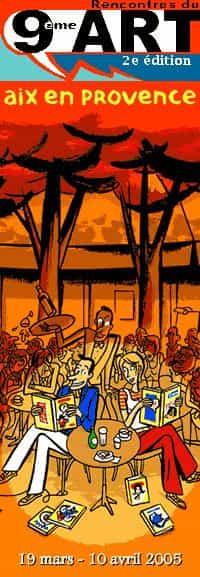 Les Rencontres du 9ème Art d'Aix en Provence du 19 mars au 10 avril 2005