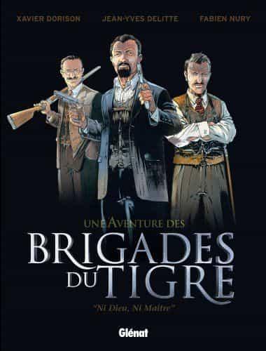 Ni Dieu, Ni Maître : Une aventure des Brigades du Tigre