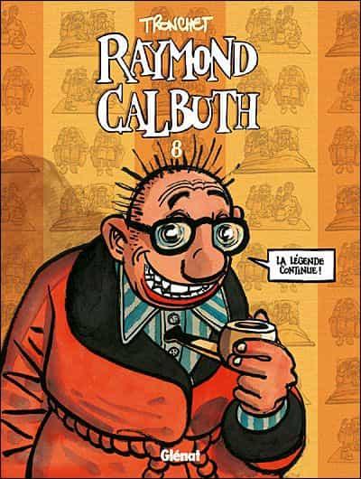 RAYMOND CALBUTH EST DE RETOUR