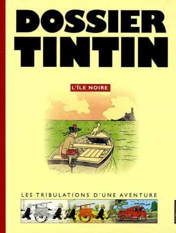 Étienne Pollet, DOSSIER TINTIN, L'ÎLE NOIRE, éditions Moulinsart et Casterman, 2005 par Richard Langlois