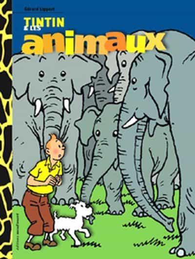 Gérard Lippert, TINTIN ET LES ANIMAUX, éditions Moulinsart, 2005, par Richard Langlois