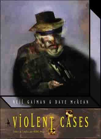 VIOLENT CASES, DE NEIL GAIMAN ET DAVE McKEAN : REEDITION D'UN PETIT BIJOU.