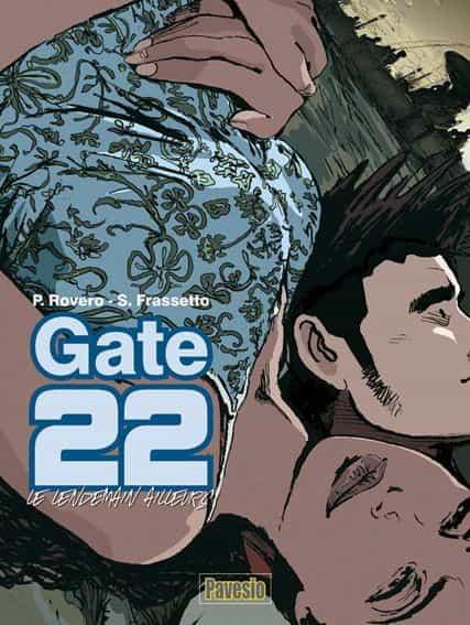 « GATE 22, LE LENDEMAIN AILLEURS » aux éditions Pavesio.