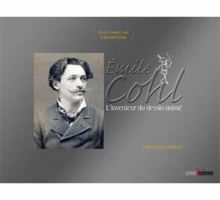 EMILE COHL, L'NVENTEUR DU DESSIN ANIME