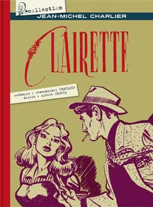 « CLAIRETTE » , de CHARLIER ET UDERZO, PREMIER TITRE, INEDIT EN ALBUM, DE LA « COLLECTION CHARLIER », PARAITRA LE 16 JUIN !