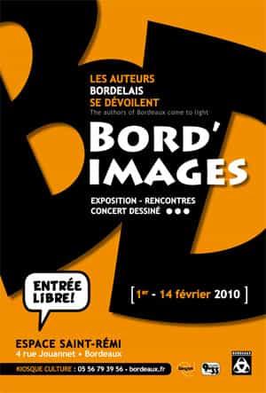 BORD'IMAGES 2010 : Les auteurs bordelais se dévoilent du 1er au  14 février 2010 à l'Espace Saint Rémi