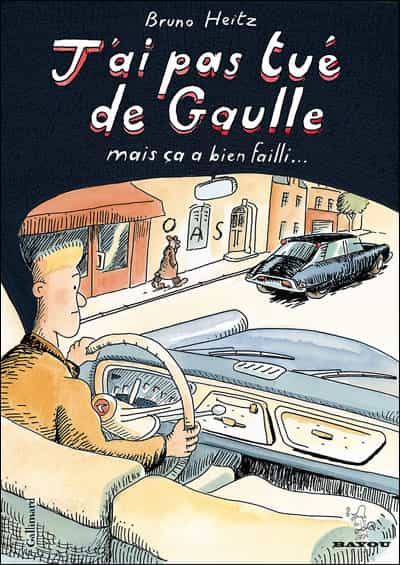 J'ai pas tué de Gaulle mais ça a bien failli?
