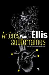 """""""Artères souterraines"""" par Warren Ellis"""