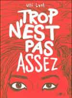 """""""Trop n'est pas assez"""" par Ulli Lust"""