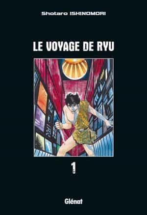 """""""Le Voyage de Ryu"""" T1 et T2 par Shôtarô Ishinomori"""