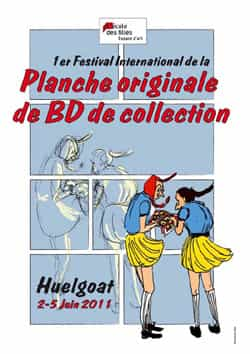 PREMIER FESTIVAL INTERNATIONAL DE LA PLANCHE ORIGINALE DE BD DE COLLECTION : à Huelgoat (29), du 2 au 5 juin 2011