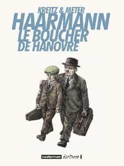 """Haarman le boucher de Hanovre"""