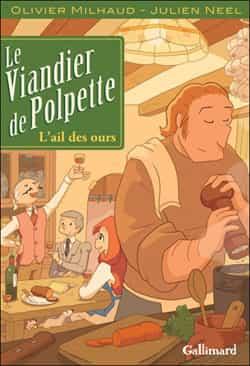 """""""Le Viandier de Polpette"""" T1 par J. Neel et O. Milhaud"""