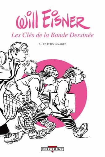 """""""Les Clés de la bande Dessinée"""" T3 par Will Eisner"""